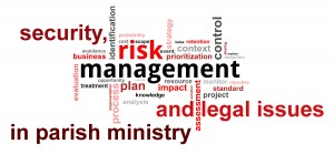 Security, Risk Management and Legal Issues in Parish Ministry @ Our Lady of Lourdes Parish Center | West Islip | New York | United States