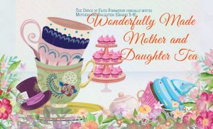 Wonderfully Made Mother and Daughter Tea @ St. Rosalie Parish