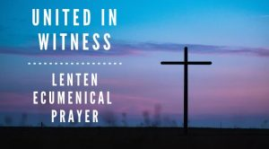 United In Witness - Lenten Ecumenical Prayer @ Christ Lutheran Church