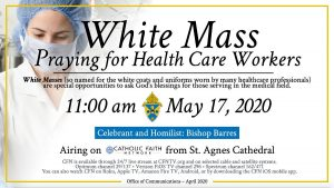 White Mass Praying for Health Care Workers @ Airing on Catholic Faith Network (CFN)