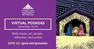 Join Ignatian Solidarity Network in a Virtual Posadas @ en línea / online