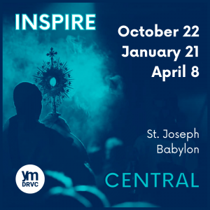 DRVC Youth Ministry Presents: INSPIRE CENTRAL @ St. Joseph Church
